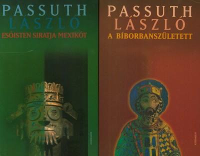 Passuth László - Esőisten siratja Mexikót - A bíborbanszületett