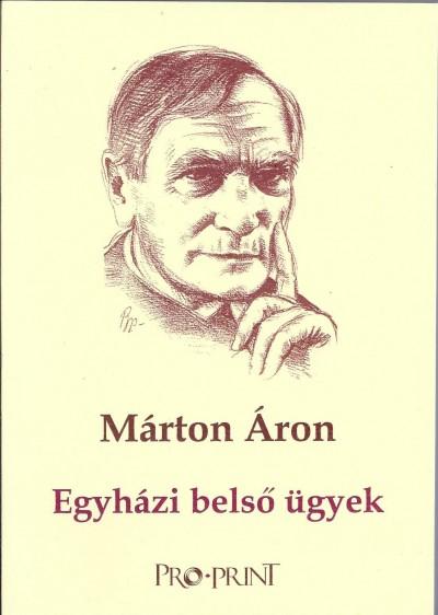 Márton Áron - Marton József  (Szerk.) - Egyházi belső ügyek