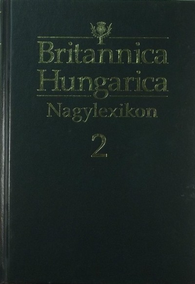 Nádori Attila  (Szerk.) - Britannica Hungarica Nagylexikon 2.