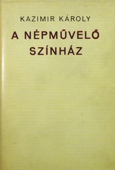 Kazimir Károly - A népművelő színház