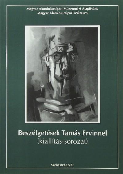 - Beszélgetések Tamás Ervinnel