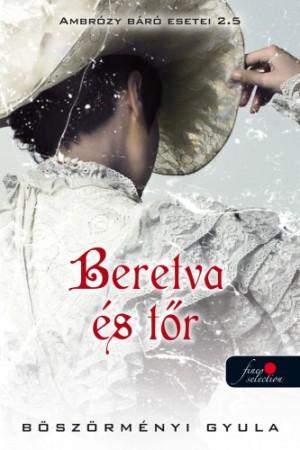 B�sz�rm�nyi Gyula - Ambr�zy b�r� esetei 2,5 - Beretva �s t�r