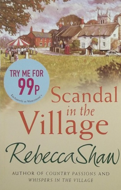 Rebecca Shaw - Scandal in the Village