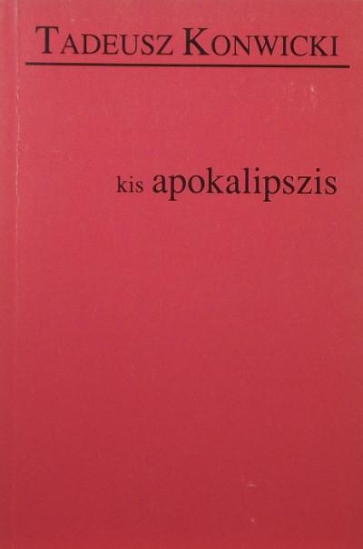Tadeusz Konwicki - Kis apokalipszis