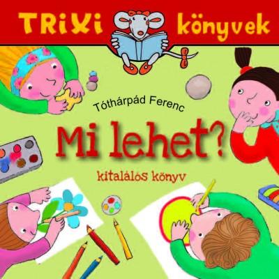 Tóthárpád Ferenc - Mi lehet?