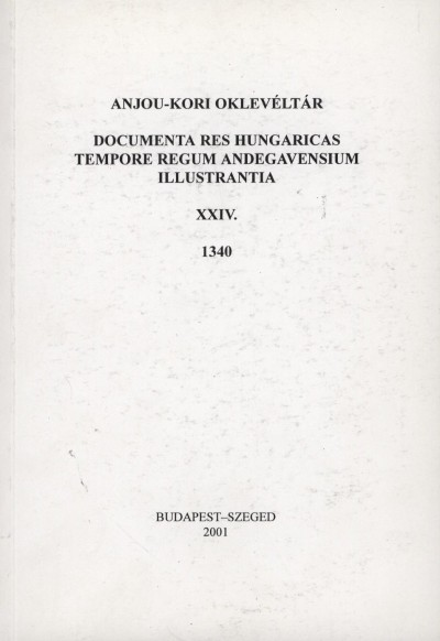 Piti Ferenc  (Szerk.) - Anjou-kori Oklevéltár XXIV. 1340