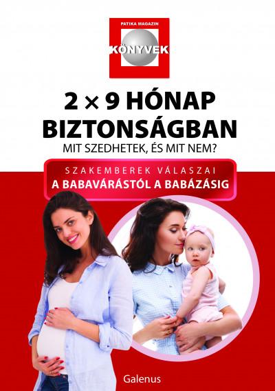 Dr. Budai Marianna - Dr. Budai Lívia - Csetneki Julianna - Dr. Lelovics Zsuzsanna Phd - 2x9 hónap biztonságban - Mit szedhetek, és mit nem?