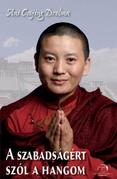 Ani Csöjing Drolma - A szabadságért szól a hangom