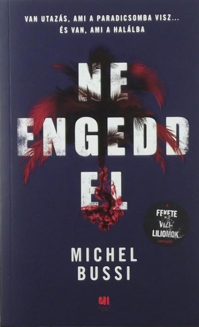 Michel Bussi - Ne engedd el