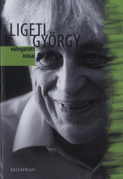 Ligeti György - Kerékfy Márton  (Szerk.) - Ligeti György válogatott írásai