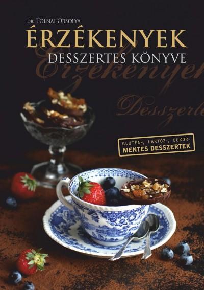 Dr. Tolnai Orsolya - Érzékenyek desszertes könyve