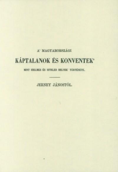 Jerney János - A magyarországi káptalanok és konventek