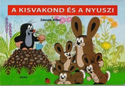 Zdenek Miler - A kisvakond és a nyuszi