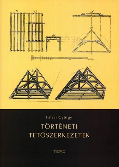 Fátrai György - Történeti tetőszerkezetek