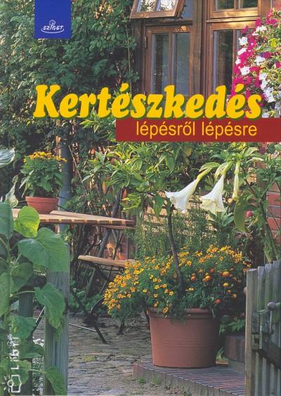 - Kertészkedés lépésről lépésre