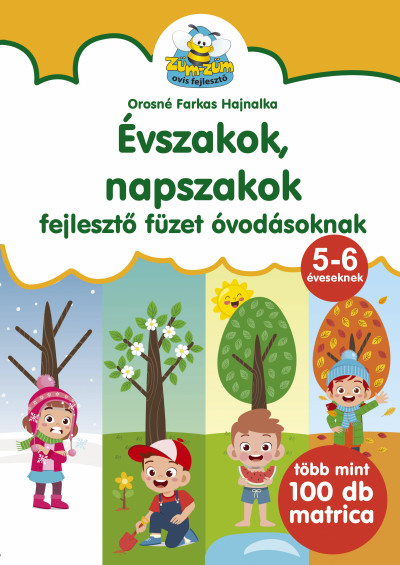 Orosné Farkas Hajnalka - Évszakok, napszakok - fejlesztő füzet óvodásoknak