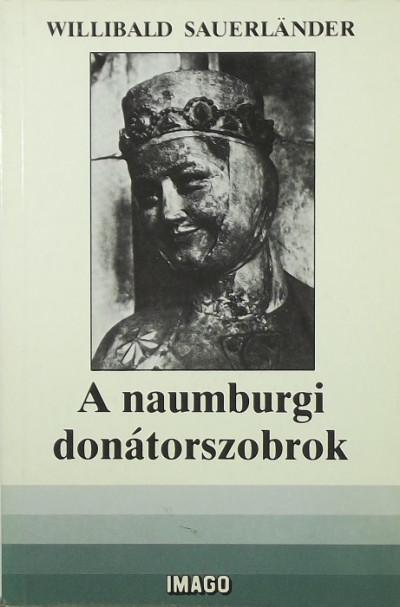 Willibald Sauerlander - A naumburgi donátorszobrok