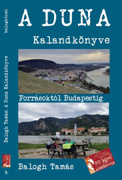 Balogh Tamás - A Duna kalandkönyve
