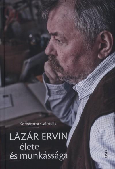Komáromi Gabriella - Lázár Ervin élete és munkássága