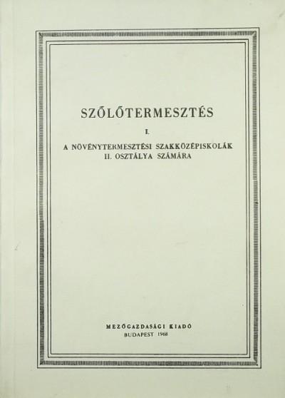 Csepregi Pál - Szőlőtermesztés I.