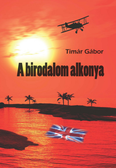Timár Gábor - A birodalom alkonya