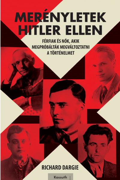 Richard Dargie - Merényletek Hitler ellen