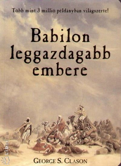 George S. Clason - Babilon leggazdagabb embere