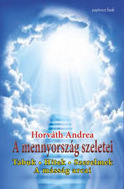 Horváth Andrea - A mennyország szeletei