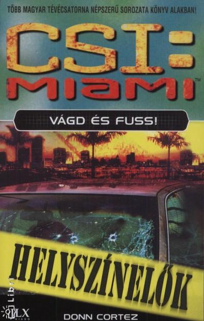 Donn Cortez - Csi: Miami - Vágd és fuss!
