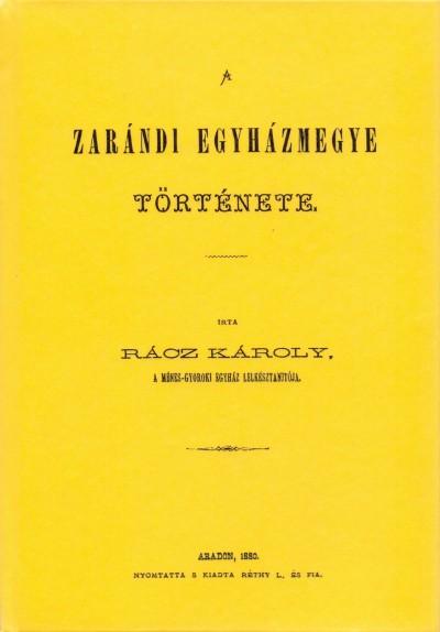 Dr. Rácz Károly - A zarándi egyházmegye története