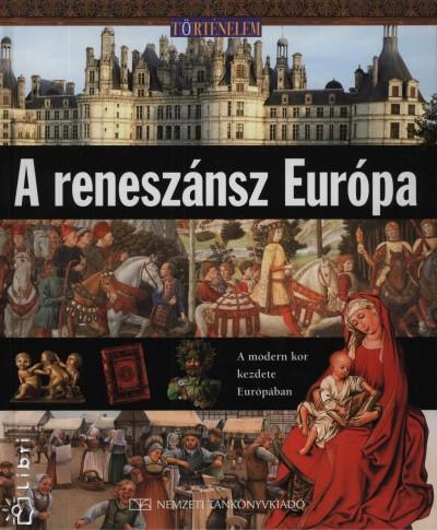 Neil Grant - A reneszánsz Európa