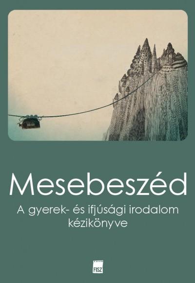 Hansági Ágnes  (Szerk.) - Hermann Zoltán  (Szerk.) - Mészáros Márton  (Szerk.) - Szekeres Nikoletta  (Szerk.) - Mesebeszéd
