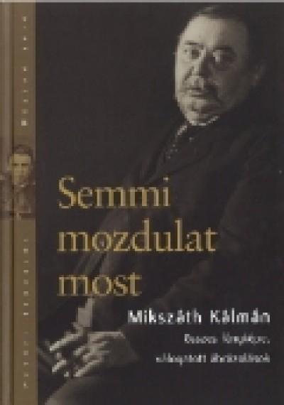 Debreceni Boglárka  (Szerk.) - Semmi mozdulat most
