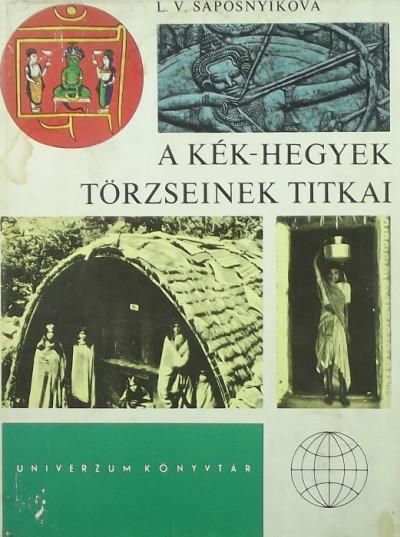 L. V. Saposnyikova - A Kék-hegyek törzseinek titkai
