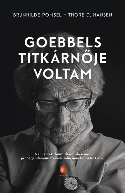 Thore D. Hansen - Brunhilde Pomsel - Goebbels titkárnője voltam