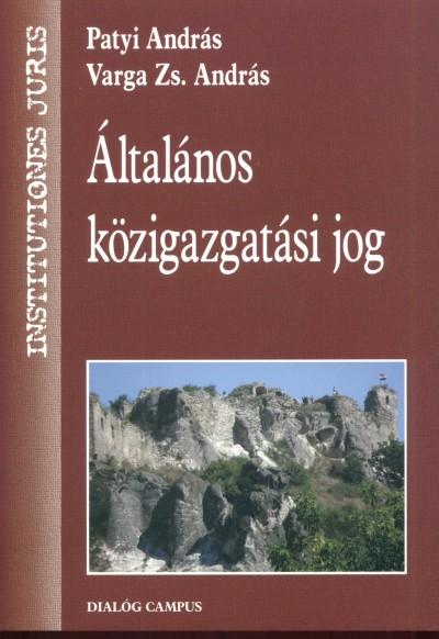 Patyi András - Varga Zs. András - Általános közigazgatási jog