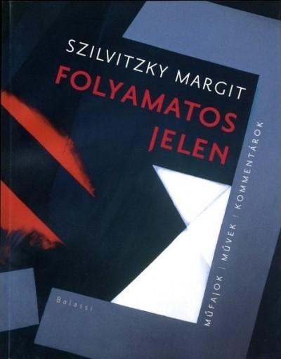 Szilvitzky Margit - Folyamatos jelen