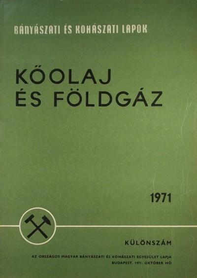 Szabó György  (Szerk.) - Bányászati és Kohászati Lapok - Különszám, 1971. okt. - Kőolaj és földgáz