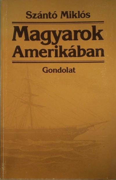 Szántó Miklós - Magyarok Amerikában