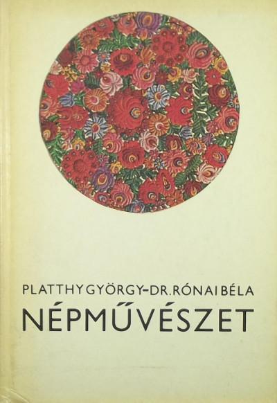 Platthy György - Rónai Béla - Népművészet