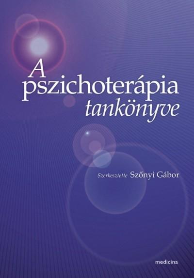 Szőnyi Gábor  (Szerk.) - A pszichoterápia tankönyve