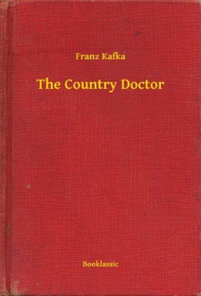 Kafka Franz - The Country Doctor