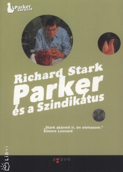 Richard Stark - Parker és a Szindikátus - Parker és a szajré