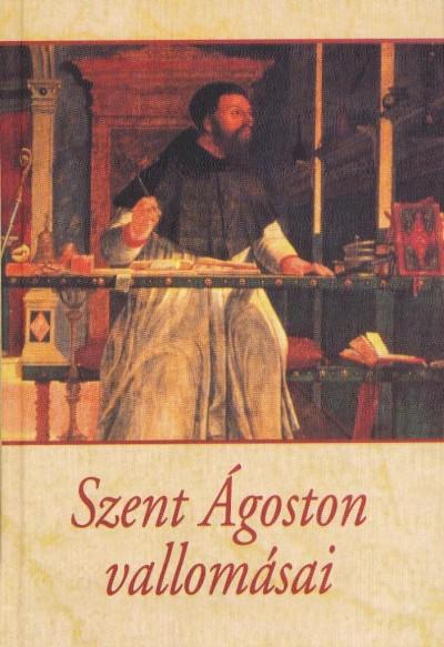 Szent Ágoston - Szent Ágoston vallomásai