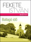 Fekete Istv�n - Ballag� id�