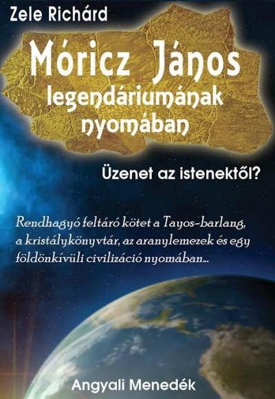 Zele Richárd - Móricz János legendáriumának nyomában