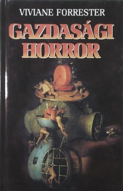 Viviane Forrester - Gazdasági horror
