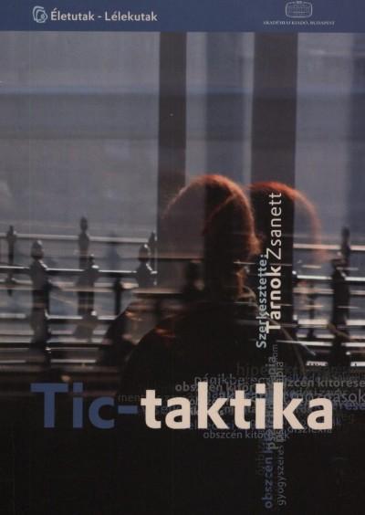 Tárnok Zsanett  (Szerk.) - Tic-taktika