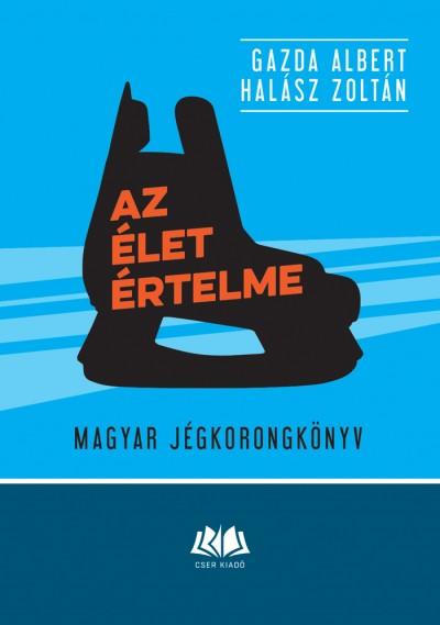 Gazda Albert - Halász Zoltán - Az élet értelme