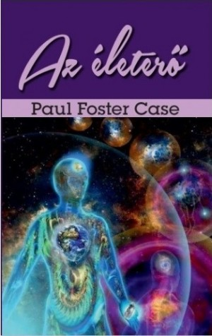 Paul Foster Case - Az �leter�